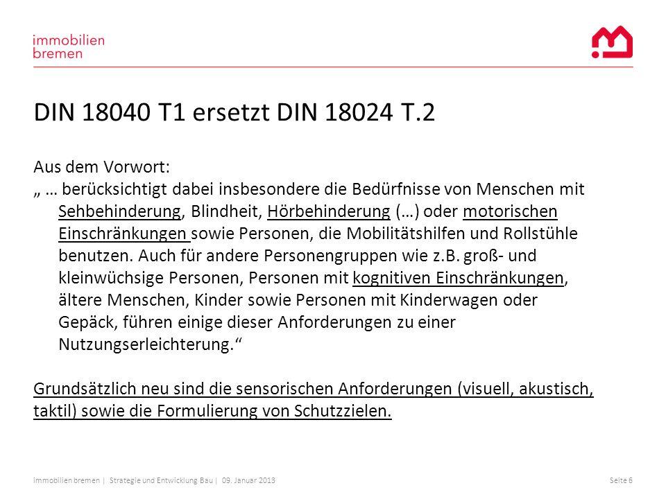 DIN 18040 T1 ersetzt DIN 18024 T.2 Aus dem Vorwort: