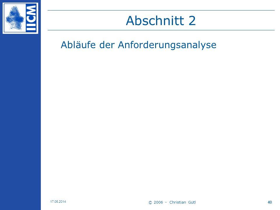 Abschnitt 2 Abläufe der Anforderungsanalyse © 2006 - Christian Gütl