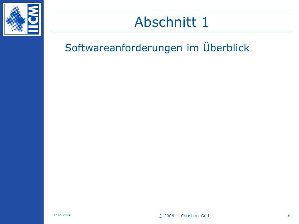 Abschnitt 1 Softwareanforderungen im Überblick © 2006 - Christian Gütl