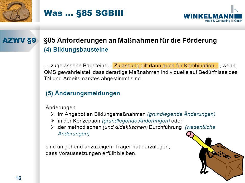 Was ... §85 SGBIII AZWV §9. §85 Anforderungen an Maßnahmen für die Förderung. (4) Bildungsbausteine.