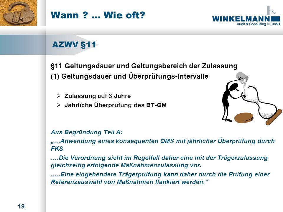 Wann ... Wie oft AZWV §11. §11 Geltungsdauer und Geltungsbereich der Zulassung. (1) Geltungsdauer und Überprüfungs-Intervalle.