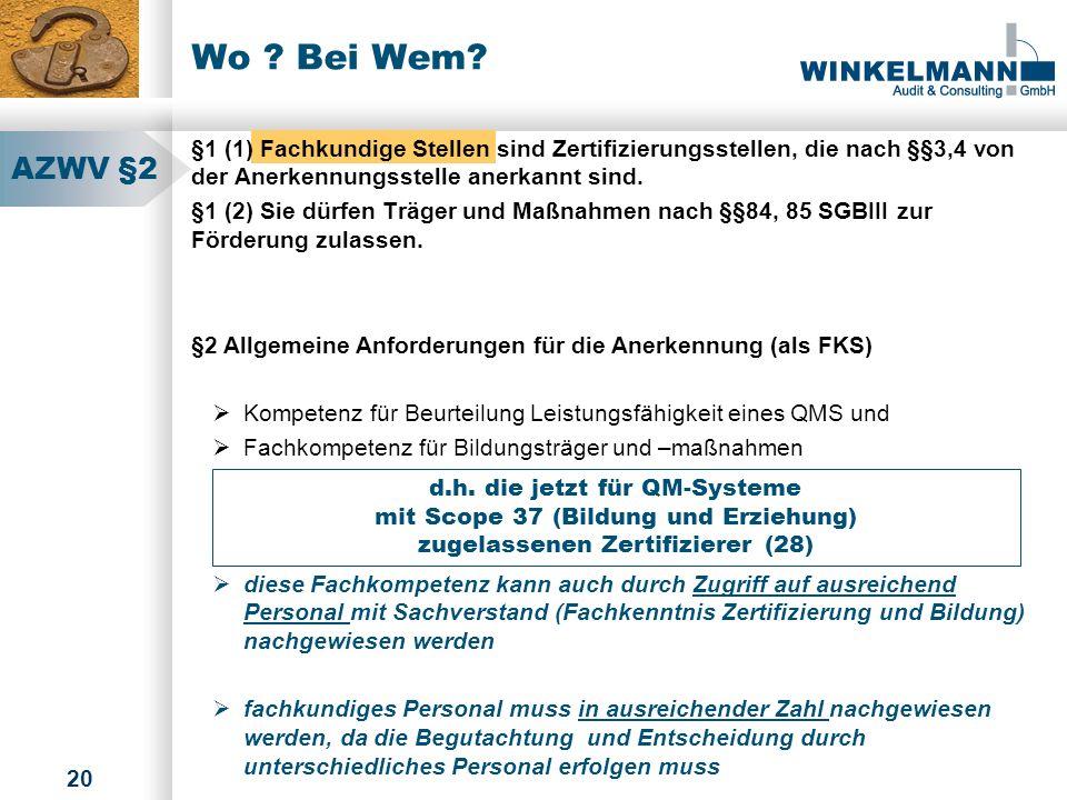 Wo Bei Wem §1 (1) Fachkundige Stellen sind Zertifizierungsstellen, die nach §§3,4 von der Anerkennungsstelle anerkannt sind.
