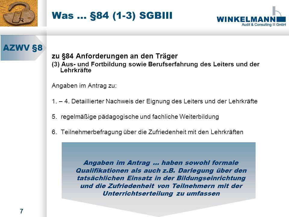 Was ... §84 (1-3) SGBIII AZWV §8 zu §84 Anforderungen an den Träger