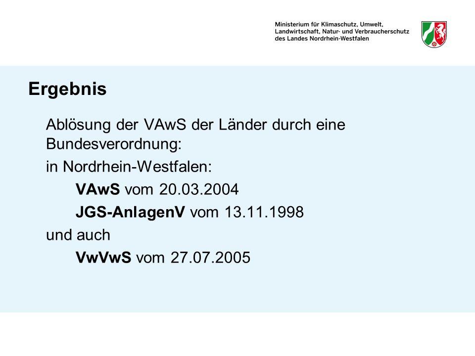 Ergebnis Ablösung der VAwS der Länder durch eine Bundesverordnung: