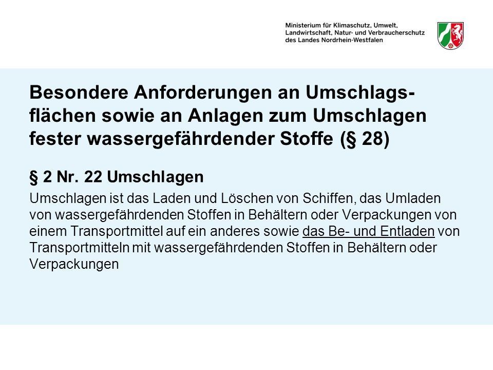 Besondere Anforderungen an Umschlags-flächen sowie an Anlagen zum Umschlagen fester wassergefährdender Stoffe (§ 28)