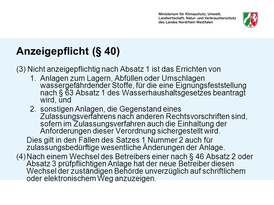 Anzeigepflicht (§ 40) (3) Nicht anzeigepflichtig nach Absatz 1 ist das Errichten von.
