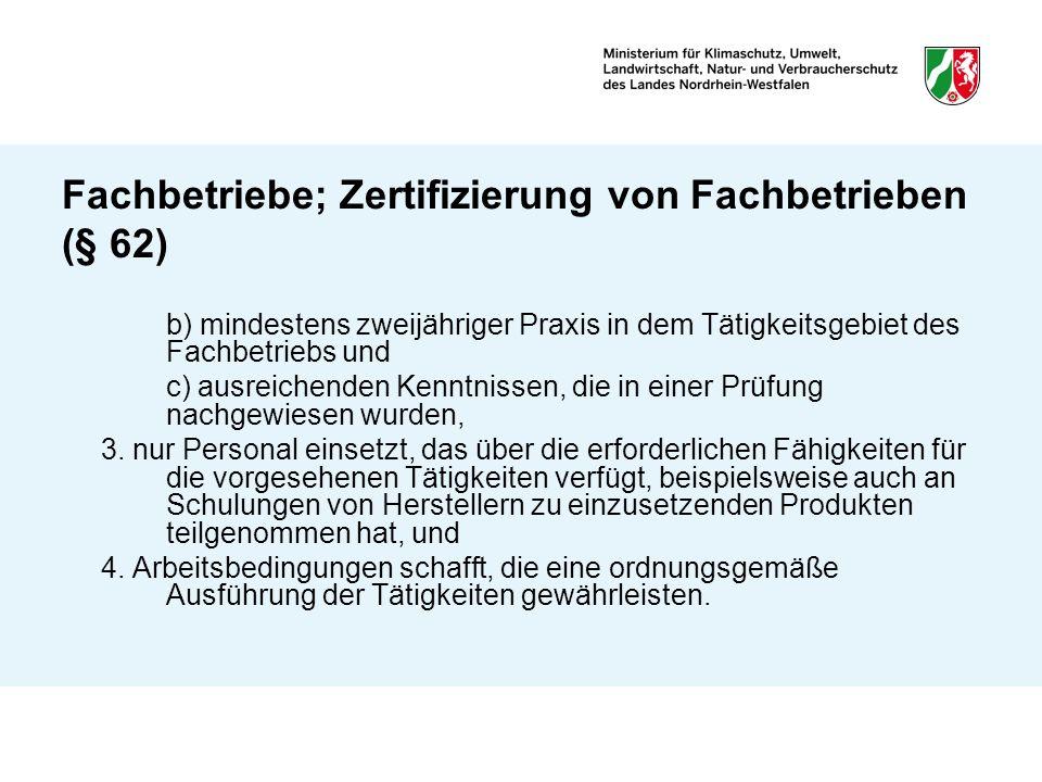 Fachbetriebe; Zertifizierung von Fachbetrieben (§ 62)