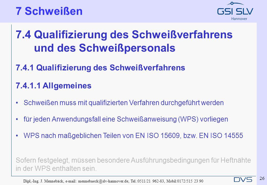 7.4 Qualifizierung des Schweißverfahrens und des Schweißpersonals