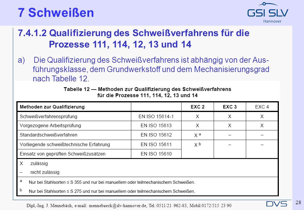 7 Schweißen 7.4.1.2 Qualifizierung des Schweißverfahrens für die