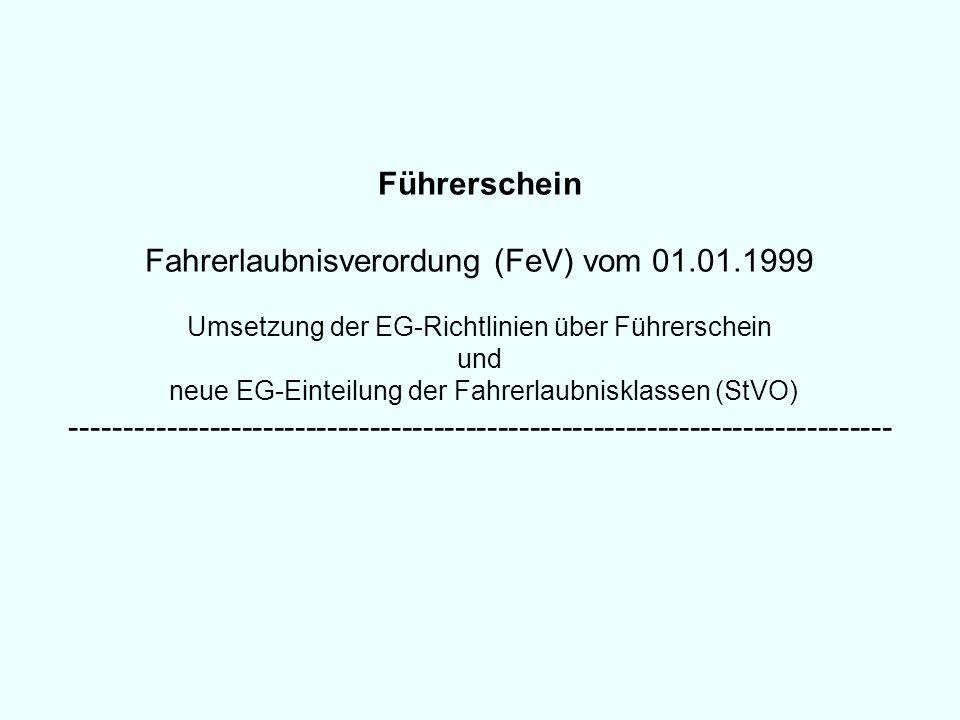 Fahrerlaubnisverordung (FeV) vom 01.01.1999