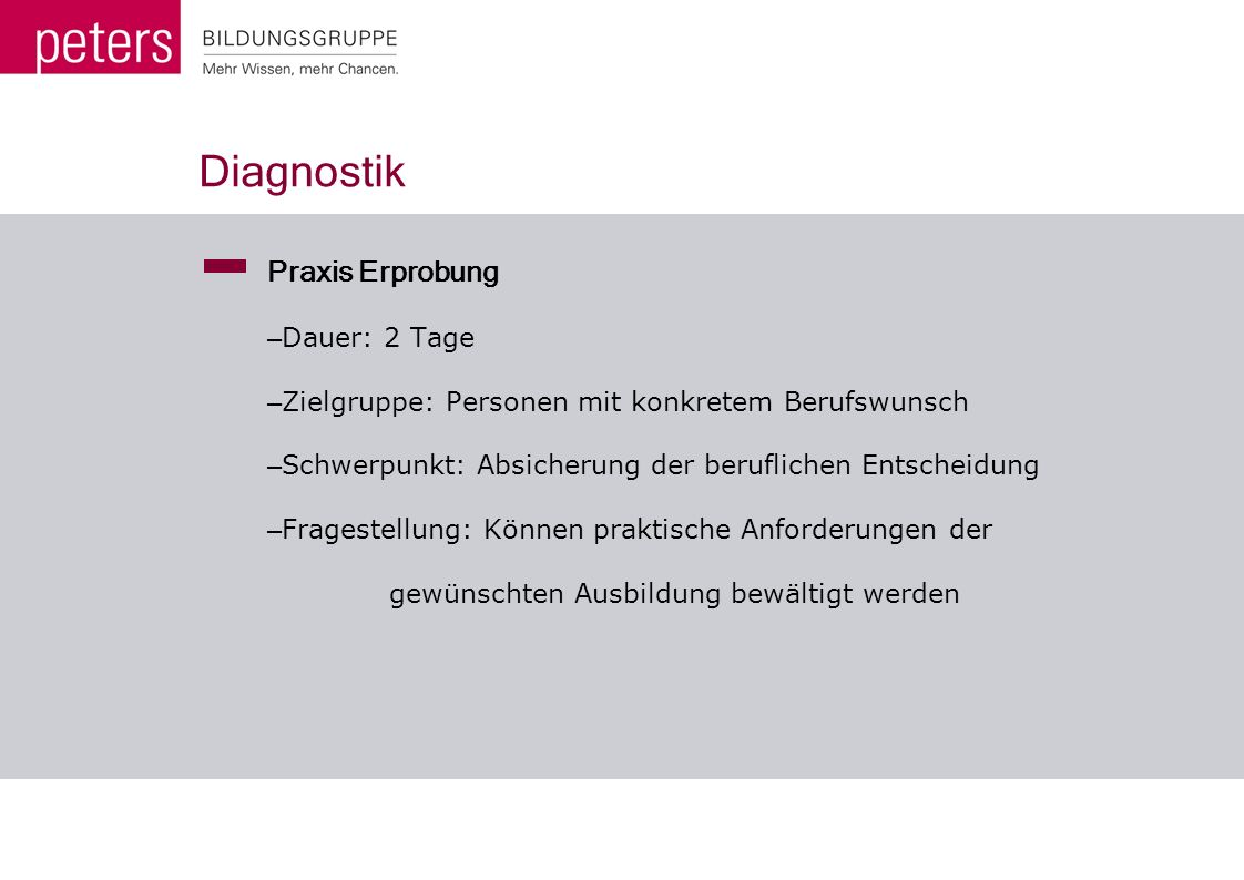 Diagnostik Praxis Erprobung Dauer: 2 Tage