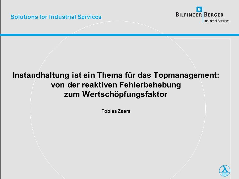 Instandhaltung ist ein Thema für das Topmanagement: von der reaktiven Fehlerbehebung zum Wertschöpfungsfaktor Tobias Zaers