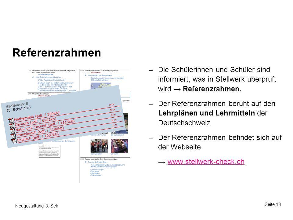 Referenzrahmen Die Schülerinnen und Schüler sind informiert, was in Stellwerk überprüft wird → Referenzrahmen.