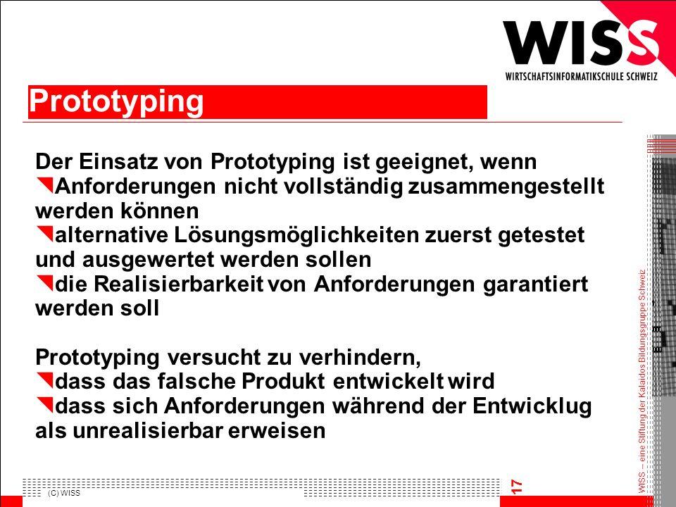 Prototyping Der Einsatz von Prototyping ist geeignet, wenn