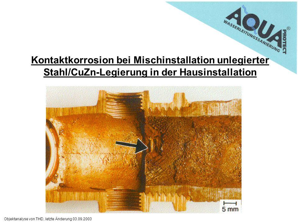 Kontaktkorrosion bei Mischinstallation unlegierter Stahl/CuZn-Legierung in der Hausinstallation