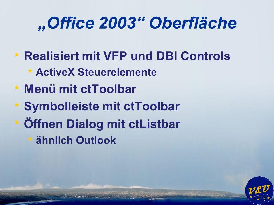 """""""Office 2003 Oberfläche Realisiert mit VFP und DBI Controls"""