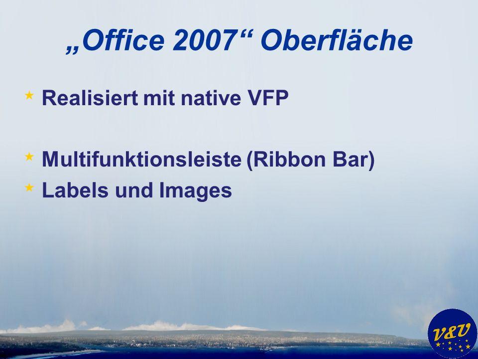 """Office 2007 Oberfläche Realisiert mit native VFP"