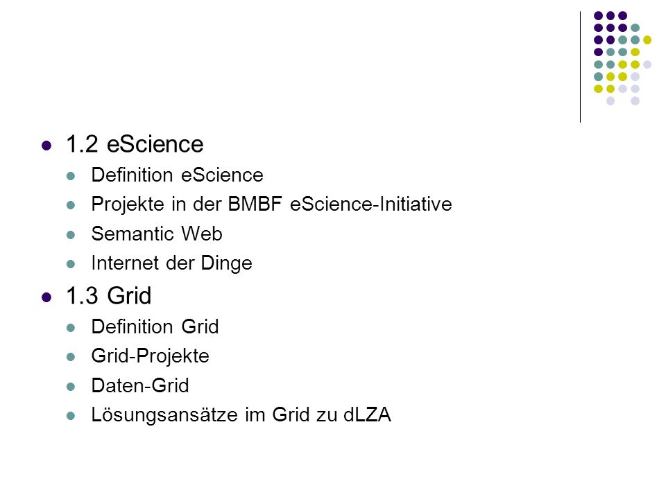 1.2 eScience 1.3 Grid Definition eScience