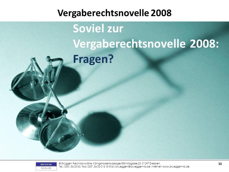 Soviel zur Vergaberechtsnovelle 2008: Fragen