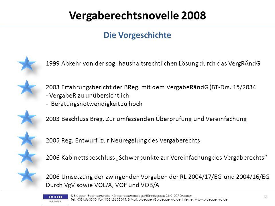 Die Vorgeschichte 1999 Abkehr von der sog. haushaltsrechtlichen Lösung durch das VergRÄndG.
