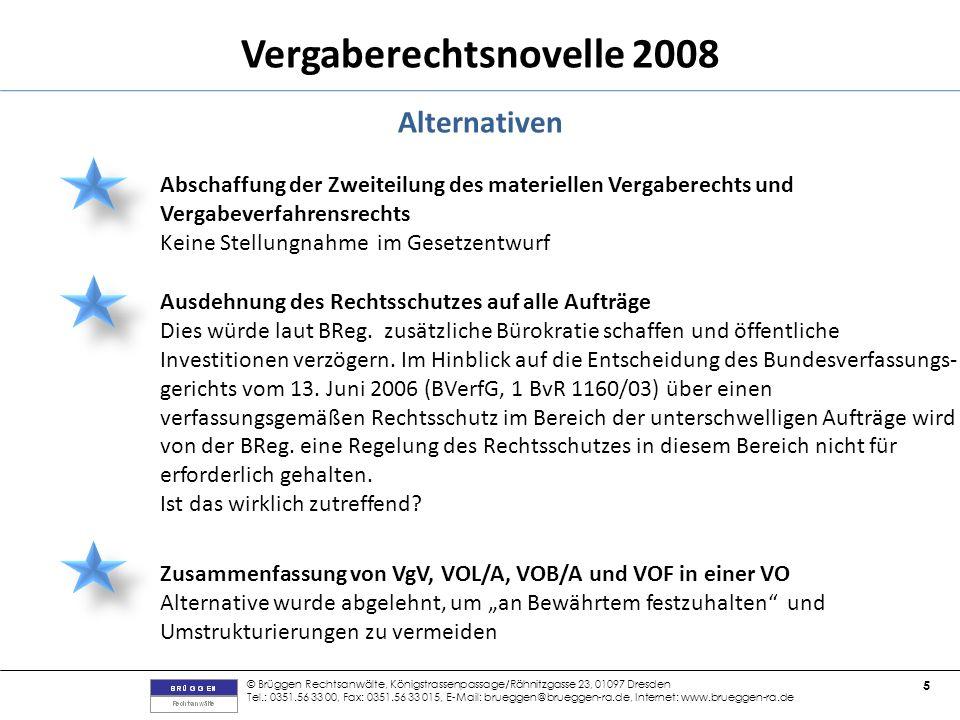 Alternativen Abschaffung der Zweiteilung des materiellen Vergaberechts und Vergabeverfahrensrechts.