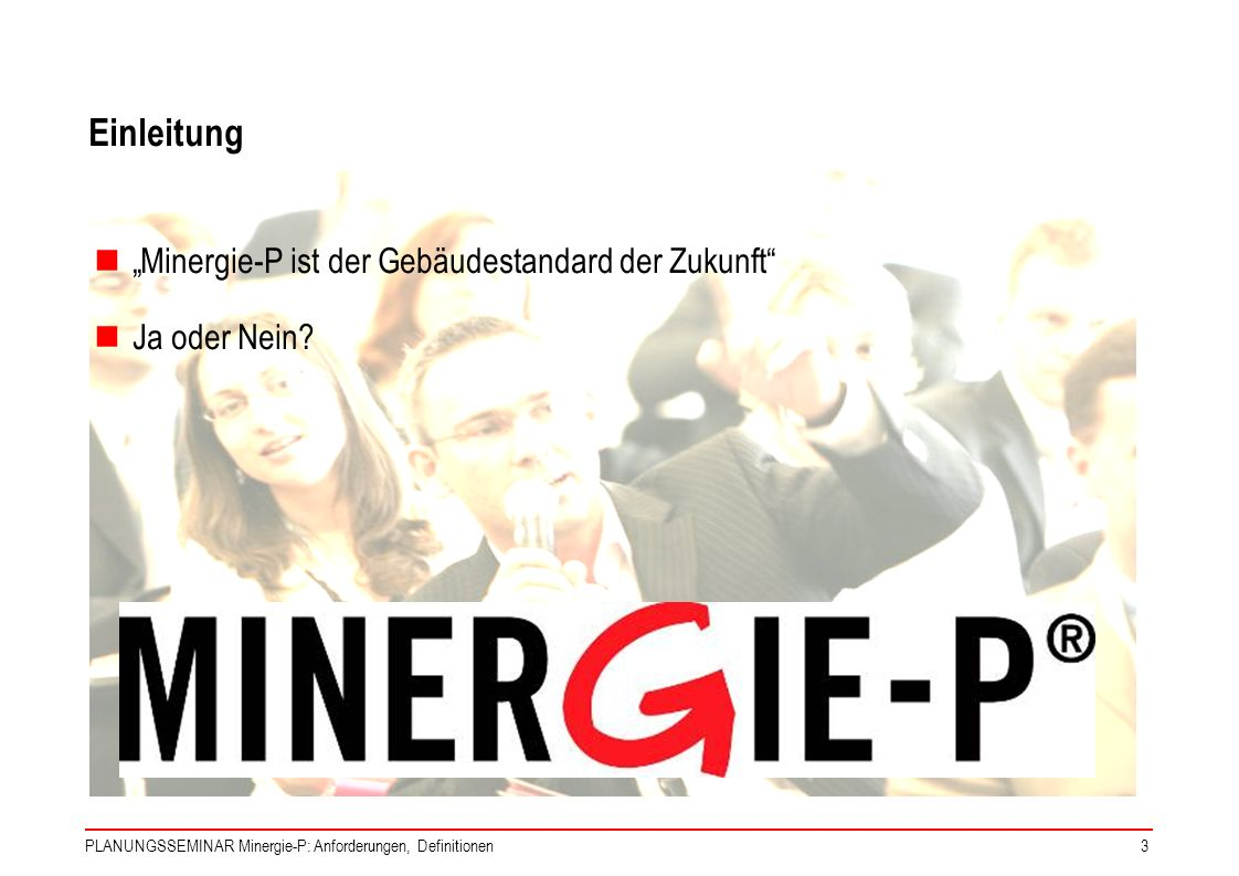 """Einleitung """"Minergie-P ist der Gebäudestandard der Zukunft"""