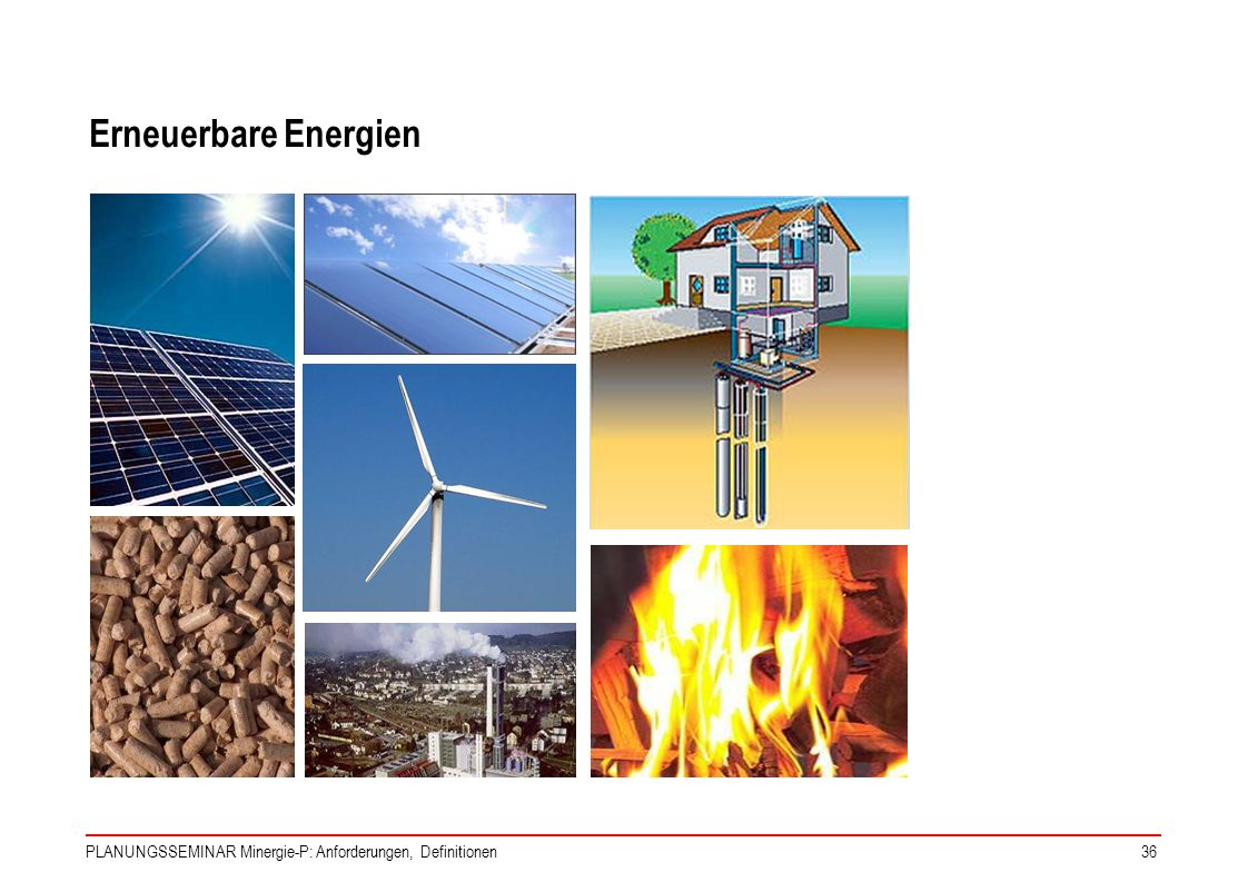 Erneuerbare Energien PLANUNGSSEMINAR Minergie-P: Anforderungen, Definitionen