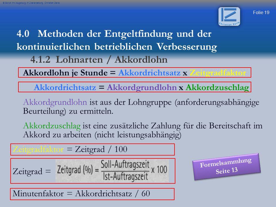 Akkordrichtsatz = Akkordgrundlohn x Akkordzuschlag