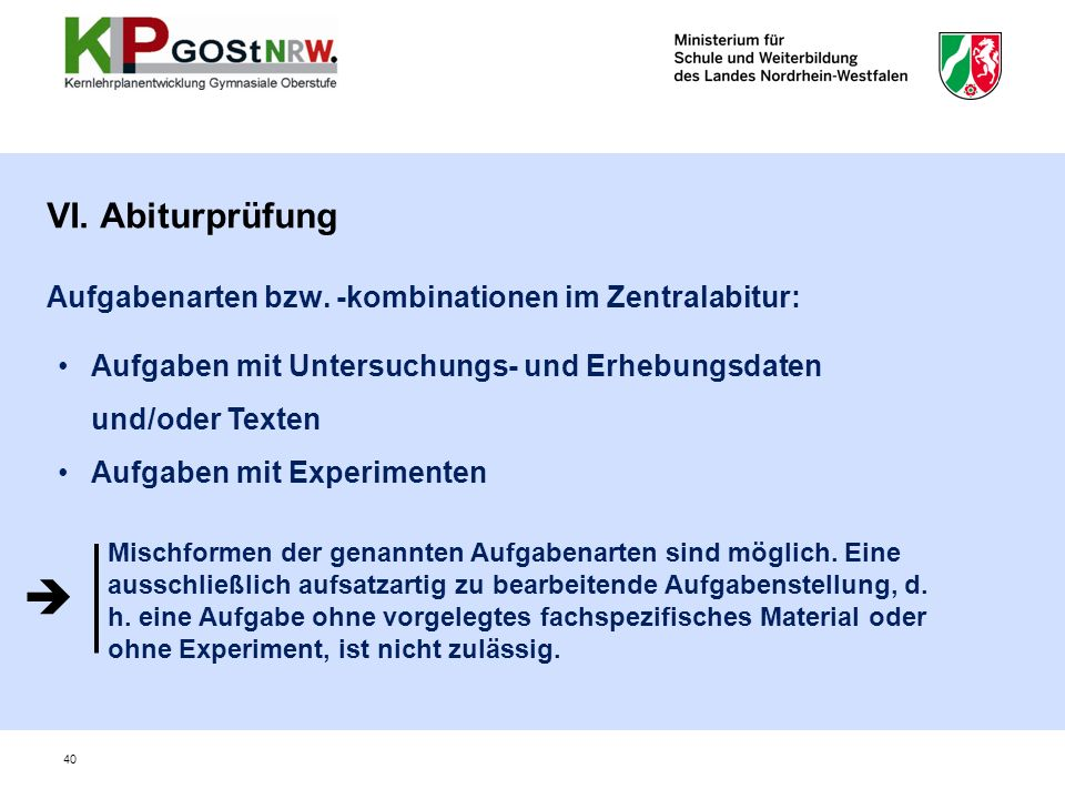 VI. Abiturprüfung Aufgabenarten bzw. -kombinationen im Zentralabitur: