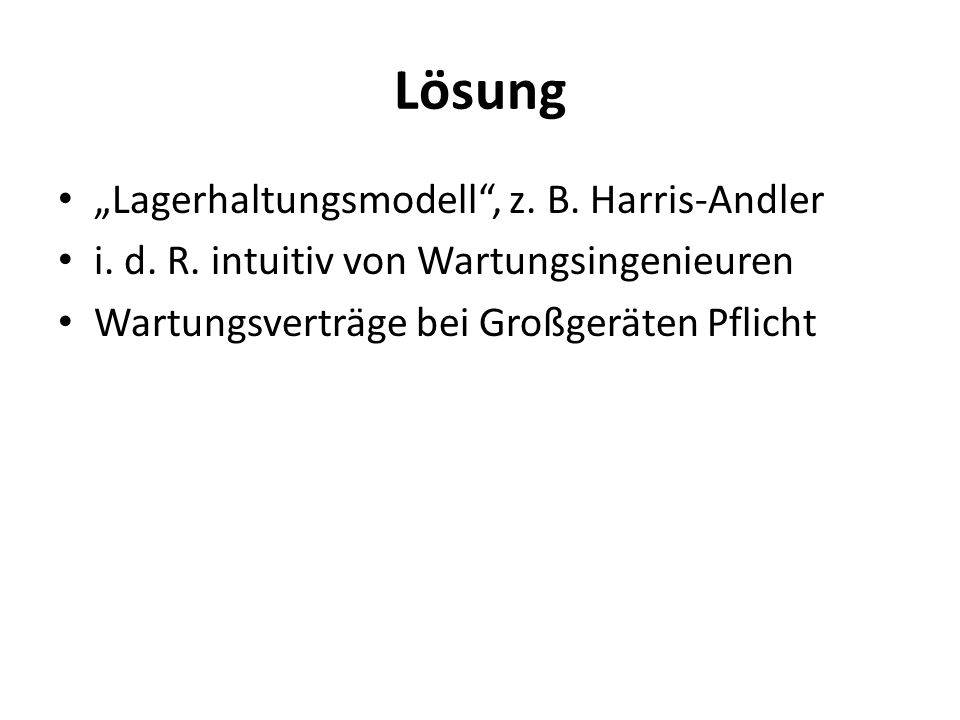 "Lösung ""Lagerhaltungsmodell , z. B. Harris-Andler"