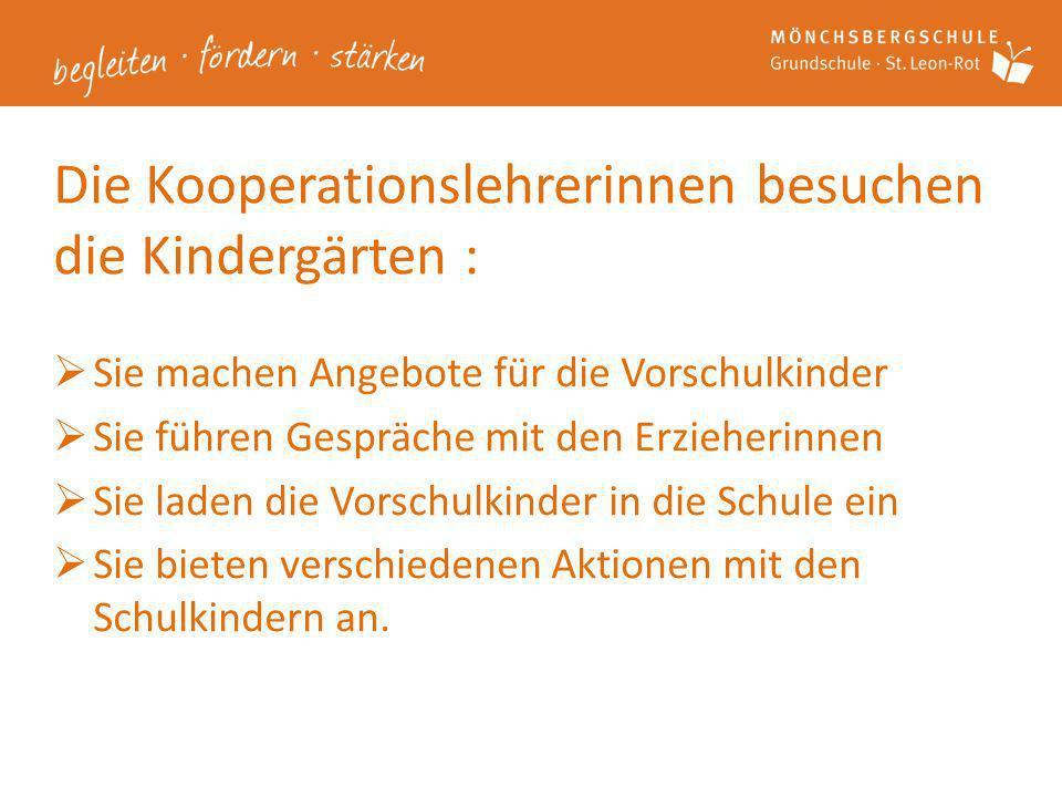 Die Kooperationslehrerinnen besuchen die Kindergärten :