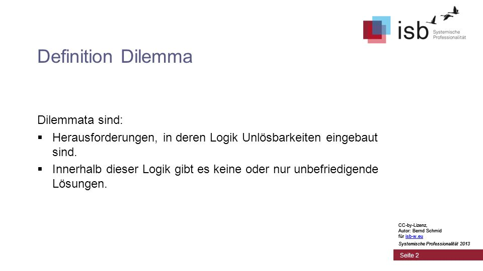 Definition Dilemma Dilemmata sind: