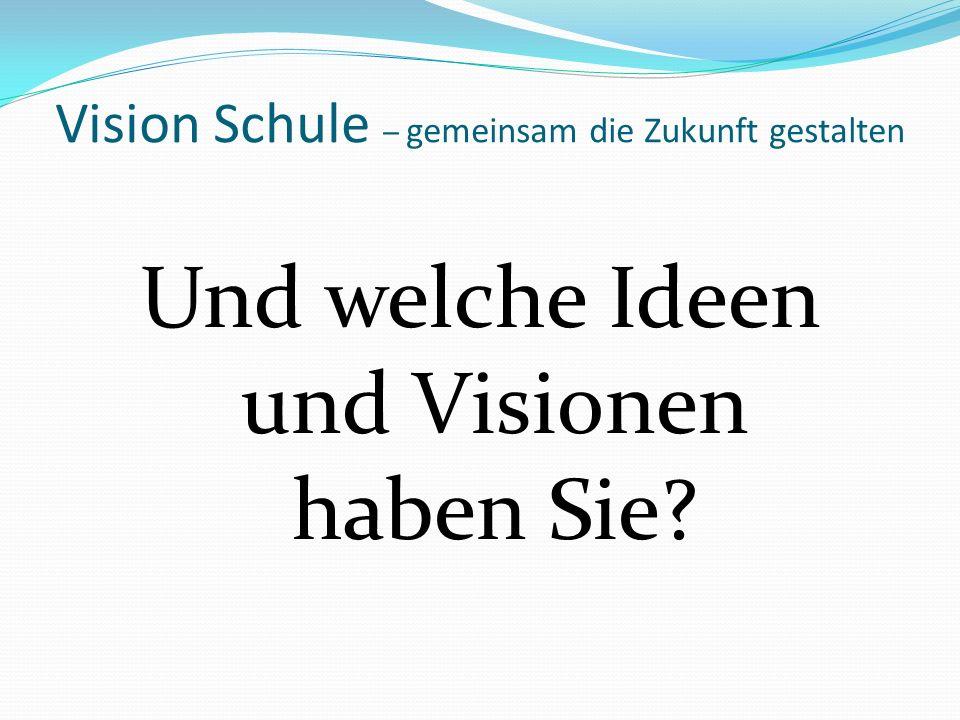 Vision Schule – gemeinsam die Zukunft gestalten