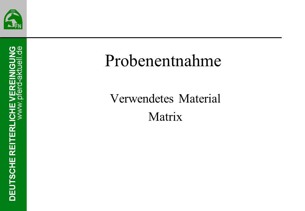 Verwendetes Material Matrix