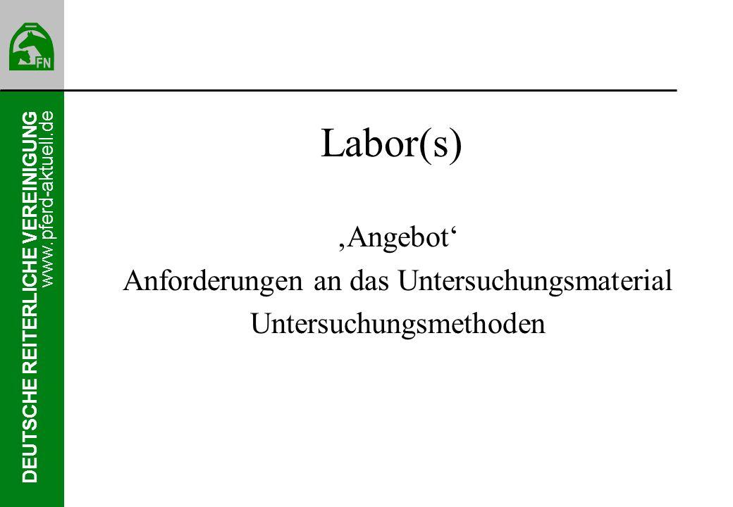 Labor(s) 'Angebot' Anforderungen an das Untersuchungsmaterial