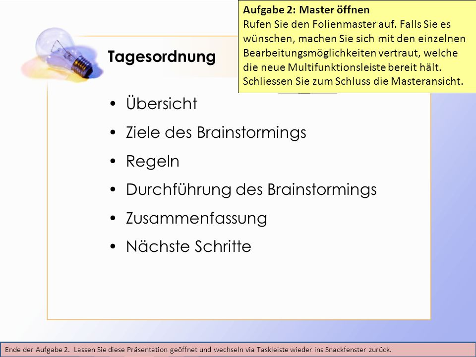 Ziele des Brainstormings Regeln Durchführung des Brainstormings