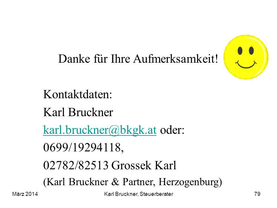 Danke für Ihre Aufmerksamkeit! Kontaktdaten: Karl Bruckner