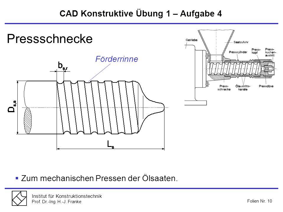 Pressschnecke CAD Konstruktive Übung 1 – Aufgabe 4 Förderrinne