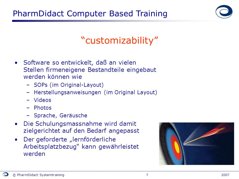 customizability Software so entwickelt, daß an vielen Stellen firmeneigene Bestandteile eingebaut werden können wie.