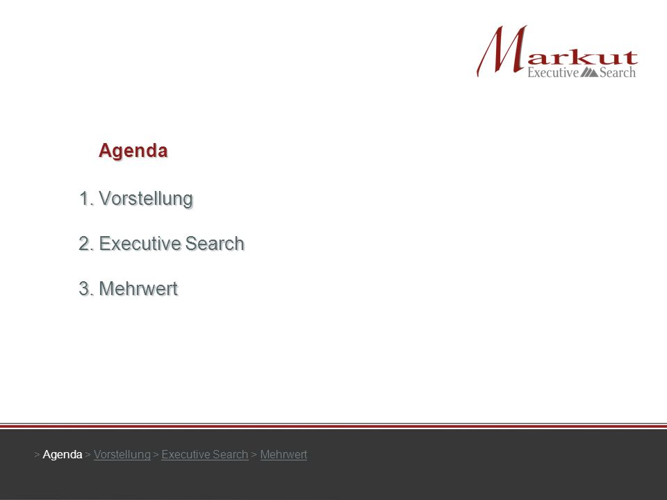 Agenda 1. Vorstellung 2. Executive Search 3. Mehrwert