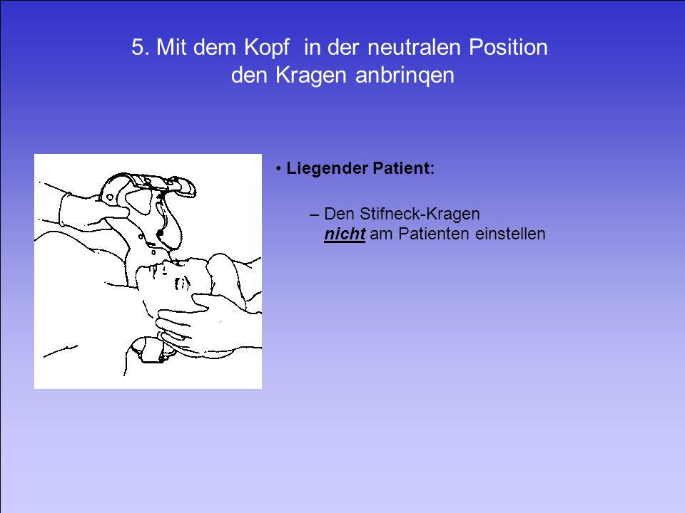 5. Mit dem Kopf in der neutralen Position den Kragen anbrinqen
