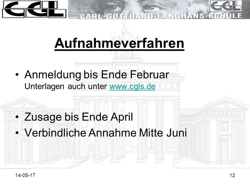 Aufnahmeverfahren Anmeldung bis Ende Februar Unterlagen auch unter www.cgls.de. Zusage bis Ende April.