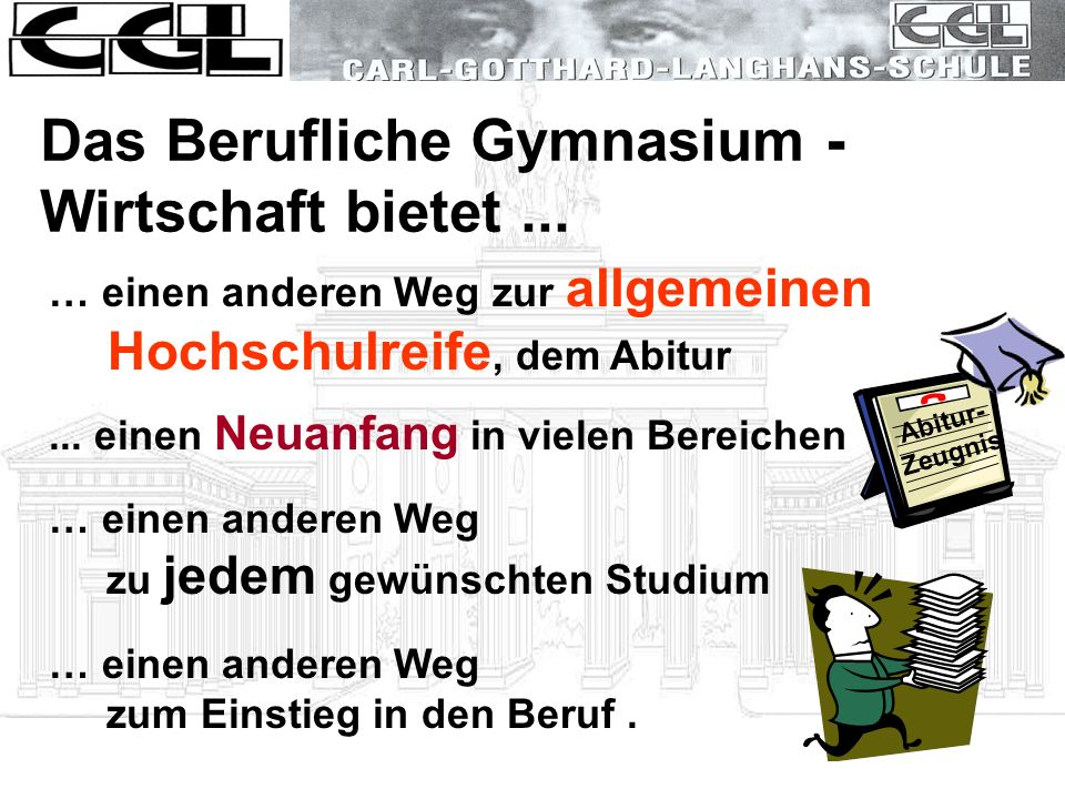 Das Berufliche Gymnasium - Wirtschaft bietet ...