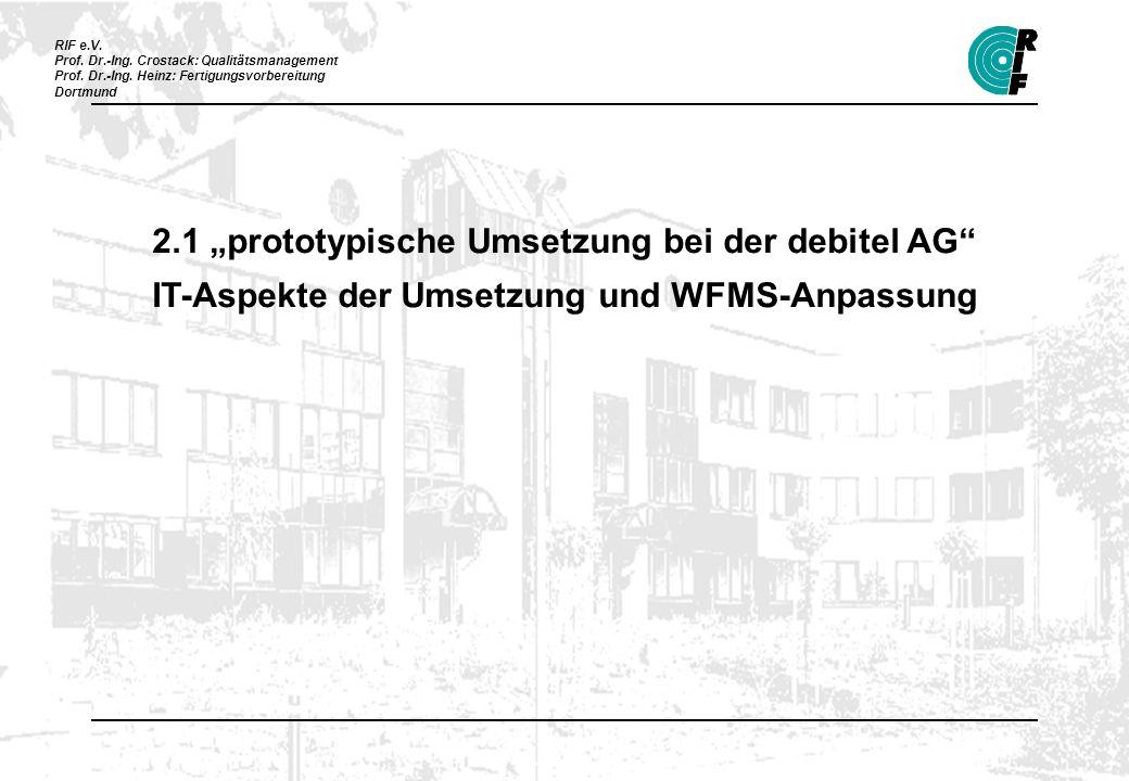 """2.1 """"prototypische Umsetzung bei der debitel AG IT-Aspekte der Umsetzung und WFMS-Anpassung"""
