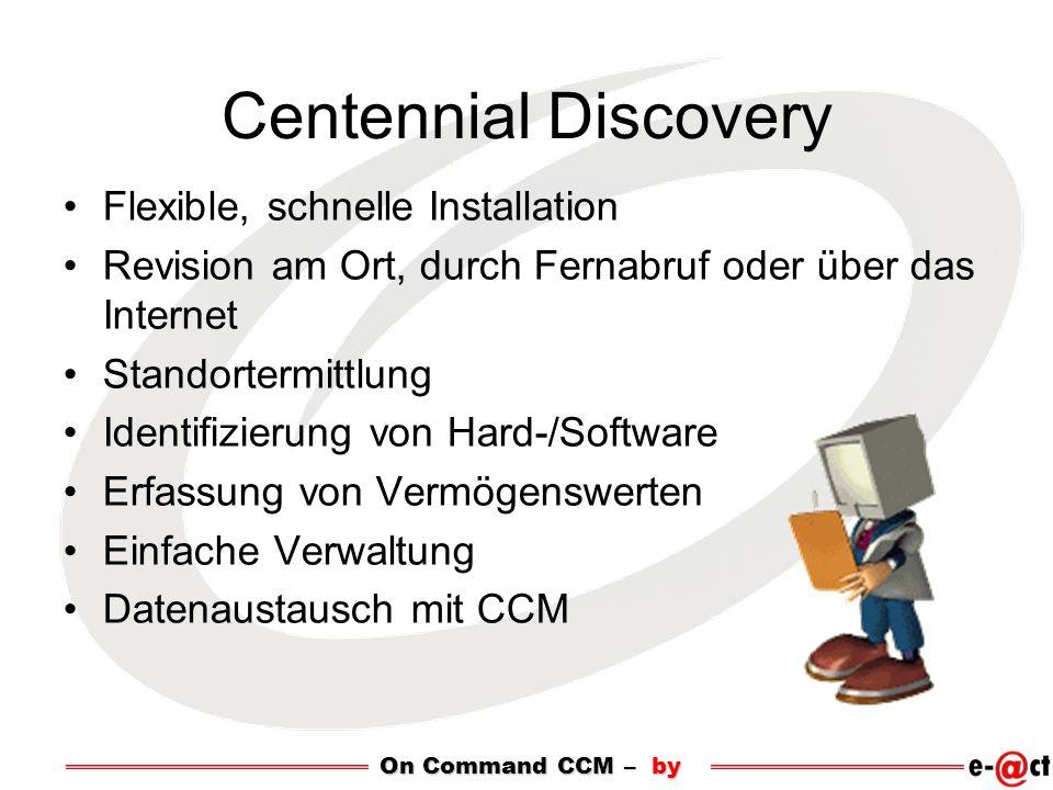 Centennial Discovery Flexible, schnelle Installation