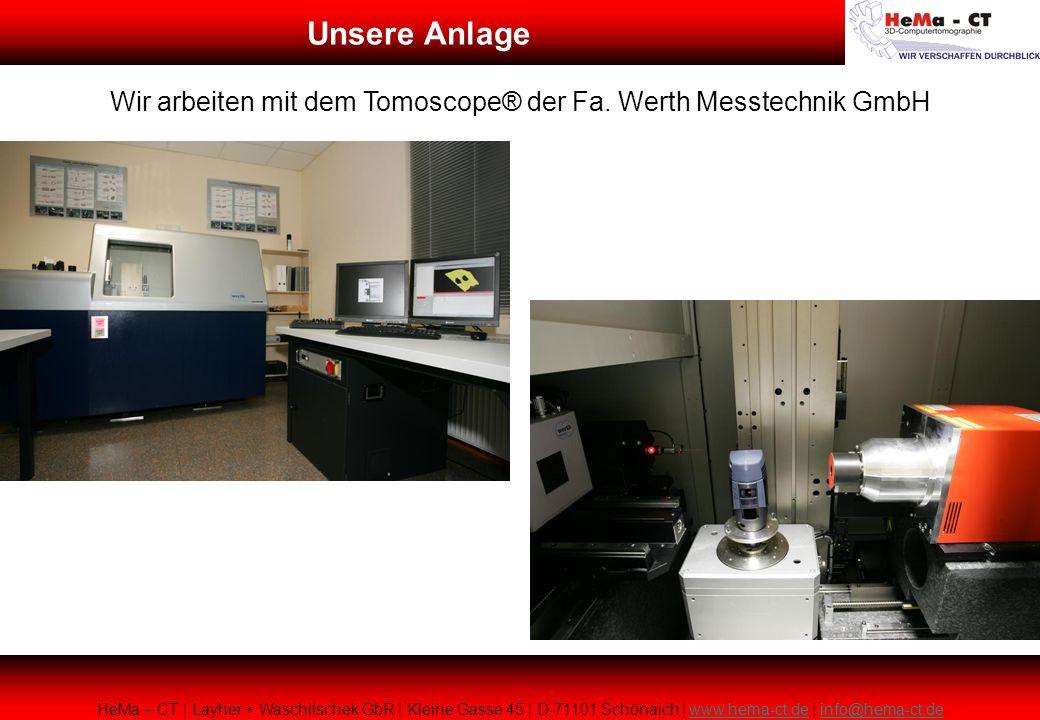 Wir arbeiten mit dem Tomoscope® der Fa. Werth Messtechnik GmbH