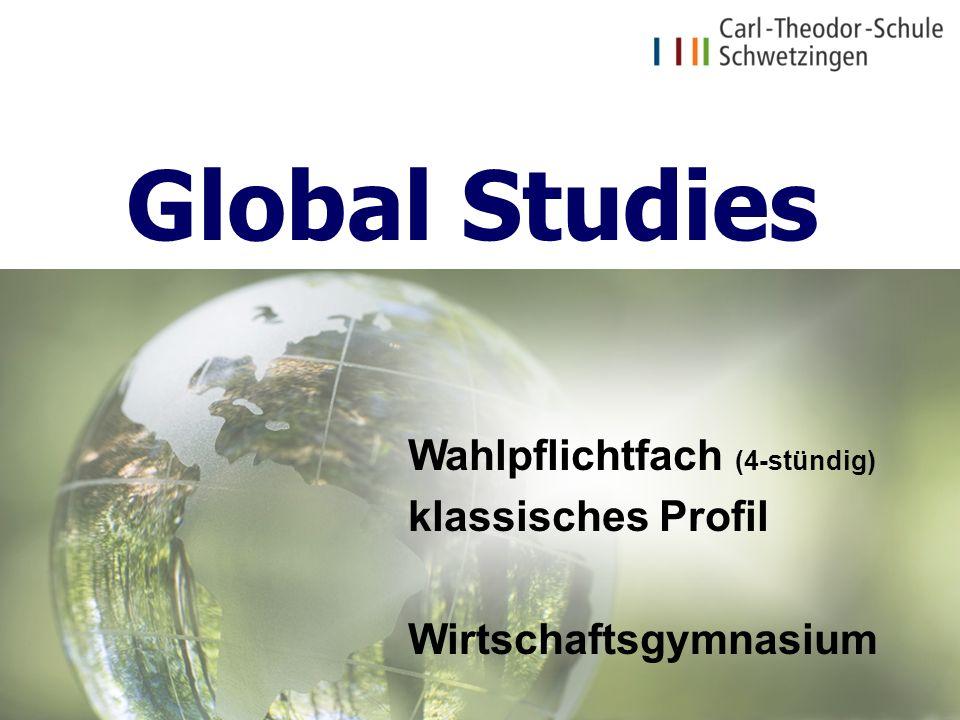 Global Studies Wahlpflichtfach (4-stündig) klassisches Profil
