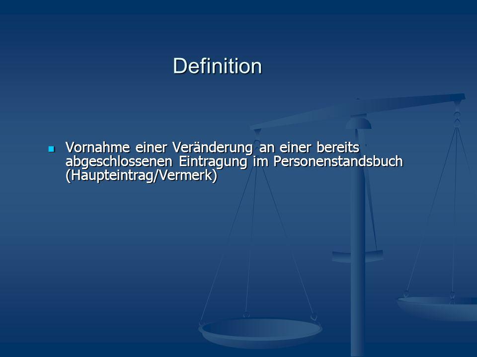 Definition Vornahme einer Veränderung an einer bereits abgeschlossenen Eintragung im Personenstandsbuch (Haupteintrag/Vermerk)