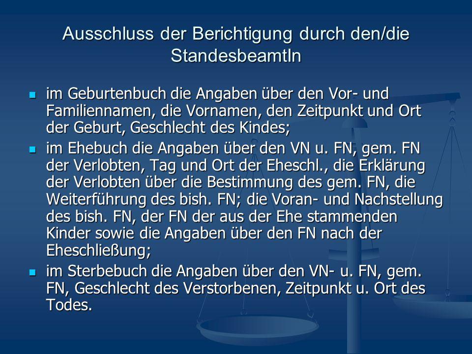 Ausschluss der Berichtigung durch den/die StandesbeamtIn