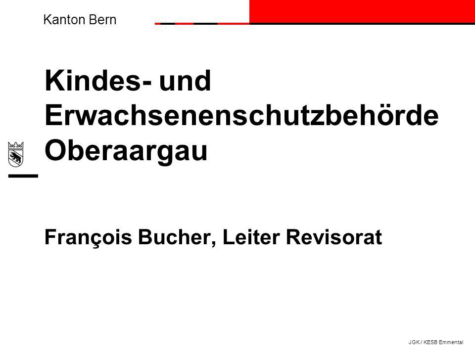 Kindes- und Erwachsenenschutzbehörde Oberaargau François Bucher, Leiter Revisorat